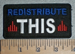 3362 W - Redistribute THIS - Embroidery Patch