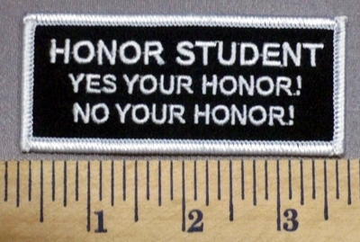 37 S - HONOR STUDENT - Yes Your Honor! No Your Honor! - Embroidery Patch