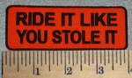 2622 B - Ride It Like You Stole It - Orange Background - Embroidery Patch