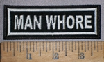 525 L - Man Whore - Embroidery Patch