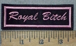 1207 L -Royal Bitch - Embroidery Patch