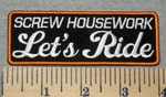 2301 G - Screw Housework Let's Ride - Embroidery Patch