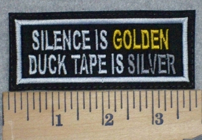 3320 L - Silence Is Golden - Duck Tape Is Silver - Embroidery Patch