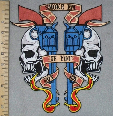 3416 N - Smokem If You Gottem - Twin Pistols With Skull Face - Back Patch - Embroidery Patch