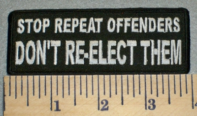 2376 W - Stop Repeat Offenders Don't Re-Elect Them - Embroidery Patch