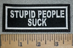 3202 L - Stupid People Suck - Embroidery Patch
