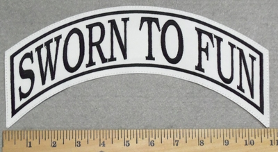 2864 L - Sworn To Fun - White Background -Top Rocker - Embroidery Patch