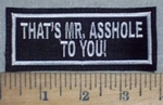 3544 L - That's Mr. Asshole To You! - Embroidery Patch