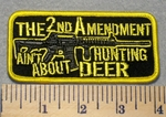 2311 G - The 2nd Amendment Ain't About Deer Hunting - Embroidery Patch