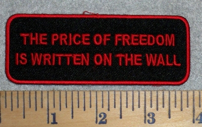 2784 W - The Price Of Freedom Is Written On The Wall - Red - Embroidery Patch