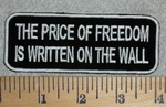 2783 W - The Price Of Freedom Is Written On The Wall - White - Embroidery Patch