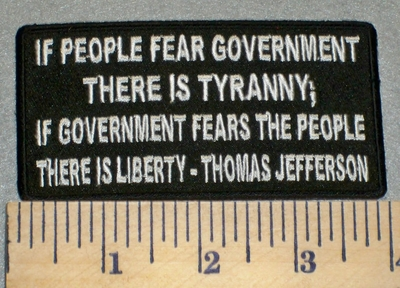2387 W - Thomas Jefferson - If People Fear Government - Embroidery Patch