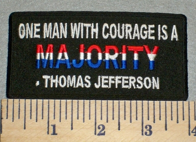 2383 W - Thomas Jefferson - One Man With Courage Is A Majority - Embroidery Patch