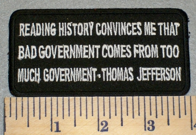 2416 W - Thomas Jefferson - Reading History Convinces Me That Bad Government - Embroidery Patch