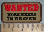 3368 W - WANTED - More Bikers In Heaven - Embroidery Patch