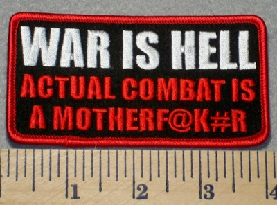 2291 G- War Is Hell - Actual Combat Is A Mother Fu@k#r - Embroidery Patch
