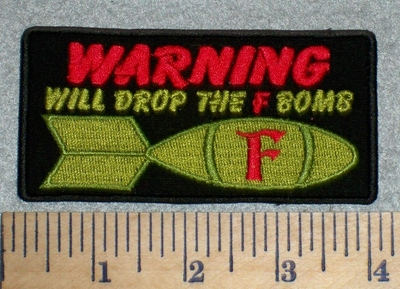 2619 W - WARNING - Will Drop The F Bomb - Embroidery Patch