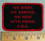 2793 W - We Went, We Served, We Ride With Pride. U.S.A. - Embroidery Patch