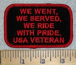 3190 W - We Went, We Served, We Ride With Pride. USA Veteran - Embroidery Patch