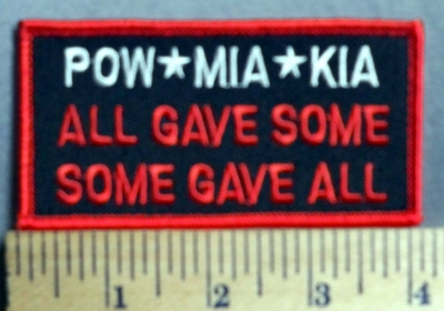 972 S - POW - MIA - KIA - all gave Some - Some Gave All - Embroidery Patch