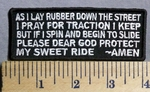 787 CP- As I Lay Rubber Down On The Street - Biker's Prayer - Embroidery Patch