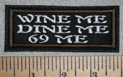 2751 L - Wine Me Dine Me 69 Me - White Lettering - Embroidery Patch