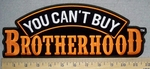 3288 G - You Can't Buy BROTHERHOOD - Back Patch - Embroidery Patch