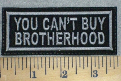 3319 L - You Can't Buy Brotherhood - Embroidery Patch