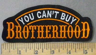 3318 L - You Can't Buy Brotherhood - 5.5 Inch - Orange - Embroidery Patch
