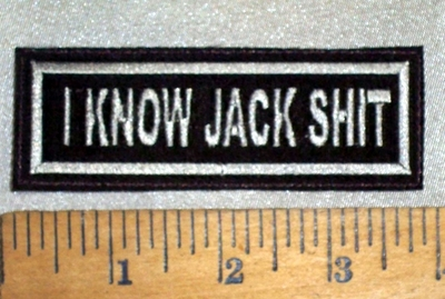 3114 L - I Know Jack Shit  - Embroidery Patch
