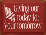 Giving Our Today for Your Tomorrow Sign
