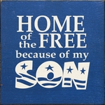 Home Of The Free Because Of My Son Plaque