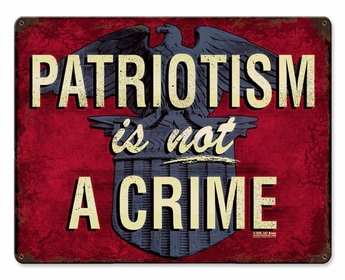 Patriotism Is Not A Crime Sign