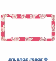 License Plate Frame - Plastic - Car Truck SUV - Hawaiian Hibiscus Flowers - Rose Pink
