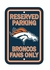 Parking Sign - Reserved Parking - Denver Broncos -