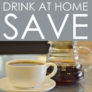 WANT TO KNOW HOW MUCH YOU'LL SAVE DRINKING COFFEE AT HOME?