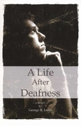 A Life After Deafness