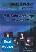 ASL Role Shifting: He said  She said...""""