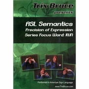 ASL Semantics: Precision of Expression Series Focus Word RUN
