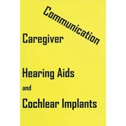 Caregiver Communication: Hearing Aids & Cochlear Implants DVD