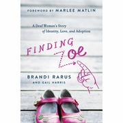 Finding Zoe: A Deaf Woman's Story of Identity  Love  and Adoption
