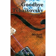 Goodbye Tchaikovsky