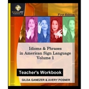 Idioms and Phrases in American Sign Language: Teacher's Workbook Vol 1