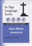 In Sign Language Series: God Bless America