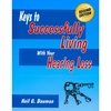 Keys to Successfully Living with Your Hearing Loss