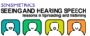 Seeing and Hearing Speech
