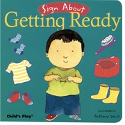 Sign About: Getting Ready Board Book