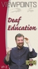 Sign Enhancers Viewpoints 3: Deaf Education