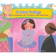 So Many Feelings: Sign Language for Feelings and Emotions