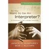 So You Want to be an Interpreter? 4th Edition